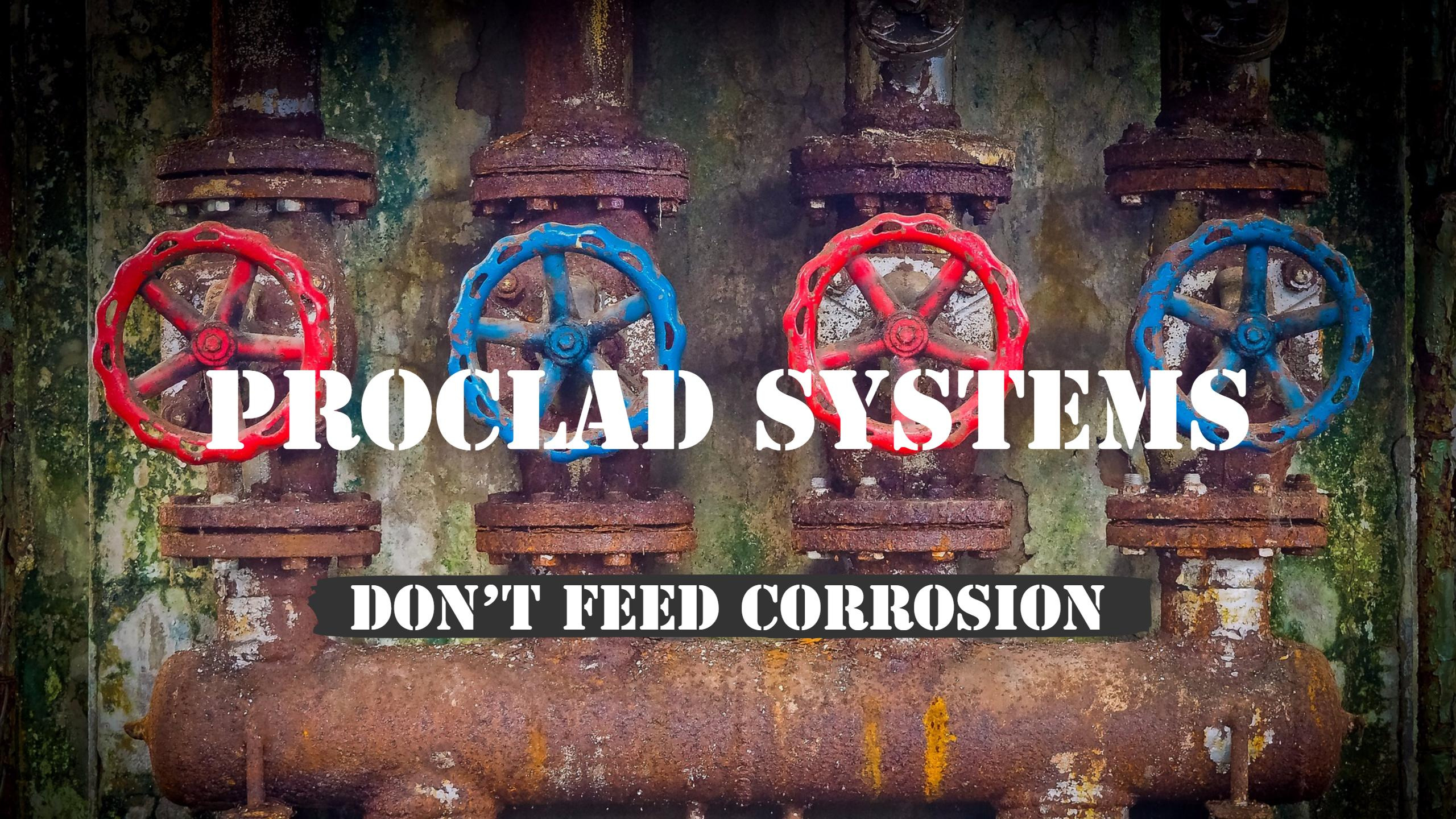 ProClad Systems - Don't Feed Corrosion
